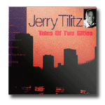 Tales of two cities :: Jerry Tilitz